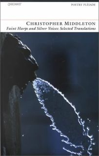 Faint Harps and Silver Voices: Selected Translations (Poetry Pleiade)